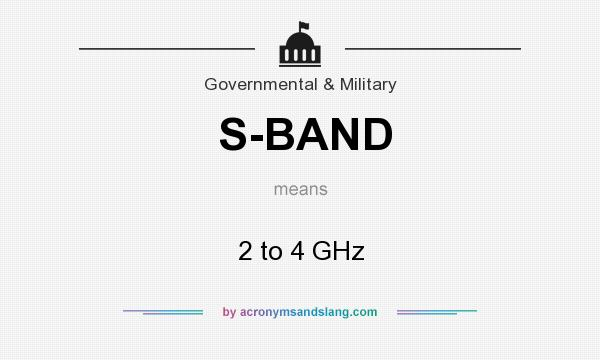What does S-BAND mean? It stands for 2 to 4 GHz