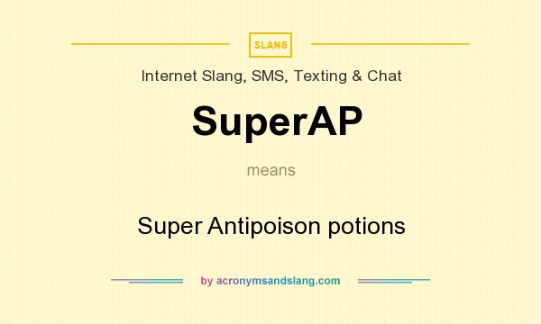 What does SuperAP mean? It stands for Super Antipoison potions
