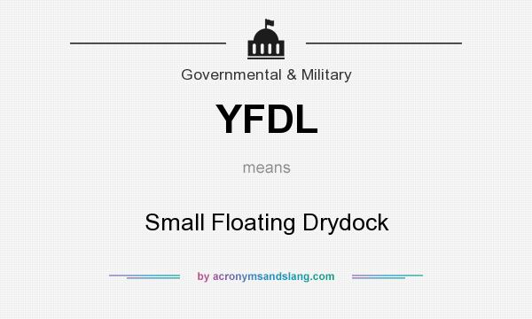 What does YFDL mean? It stands for Small Floating Drydock