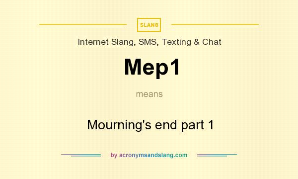 What does Mep1 mean? It stands for Mourning`s end part 1