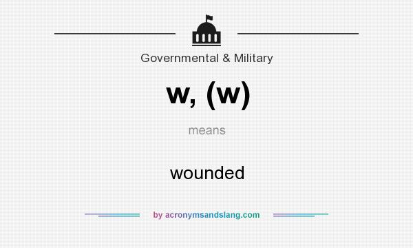 What does w, (w) mean? It stands for wounded