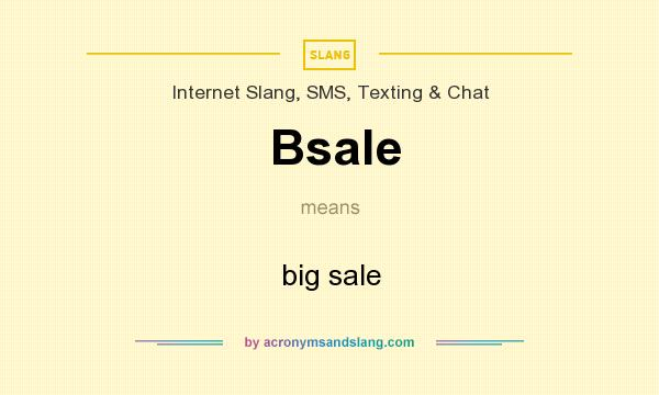 What does Bsale mean? It stands for big sale