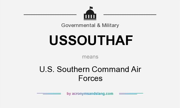 What does USSOUTHAF mean? It stands for U.S. Southern Command Air Forces