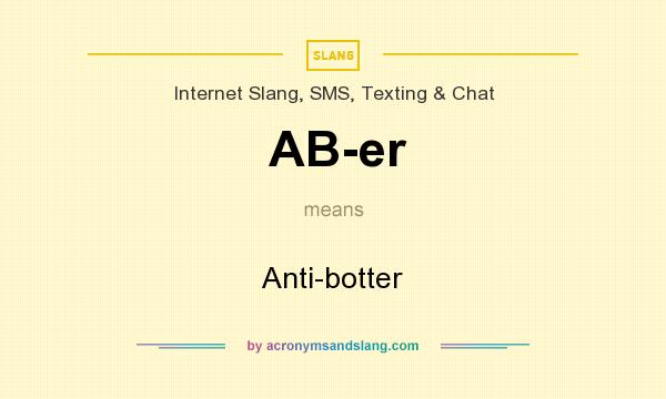 What does AB-er mean? It stands for Anti-botter