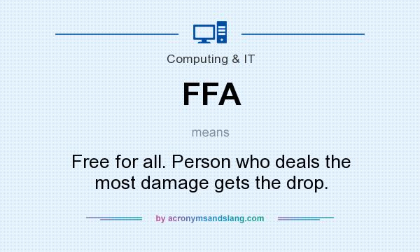 What does FFA mean? It stands for Free for all. Person who deals the most damage gets the drop.