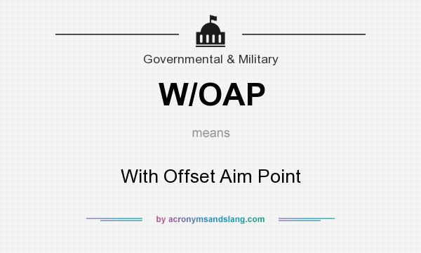 What does W/OAP mean? It stands for With Offset Aim Point