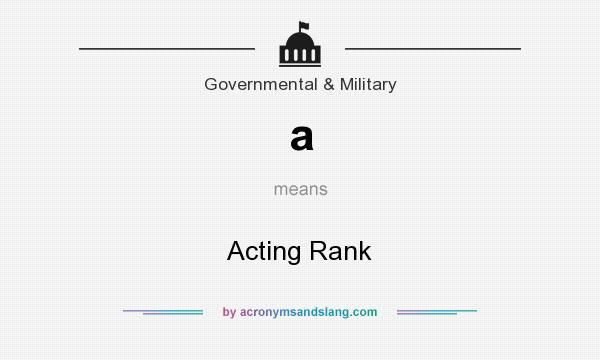 What does a mean? It stands for Acting Rank