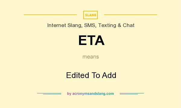What does ETA mean? It stands for Edited To Add