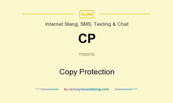 What does CP mean? It stands for Copy Protection