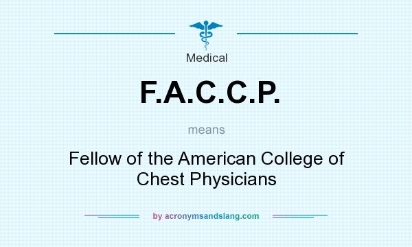 What does F.A.C.C.P. mean? It stands for Fellow of the American College of Chest Physicians