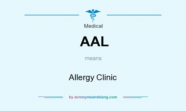 What does AAL mean? It stands for Allergy Clinic