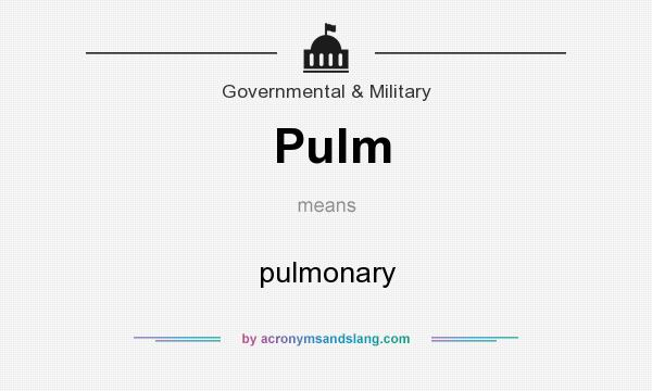 What does Pulm mean? It stands for pulmonary
