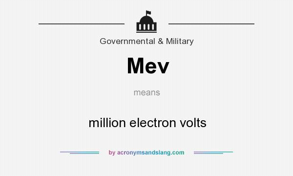 What does Mev mean? It stands for million electron volts