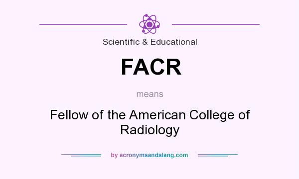 What does FACR mean? It stands for Fellow of the American College of Radiology