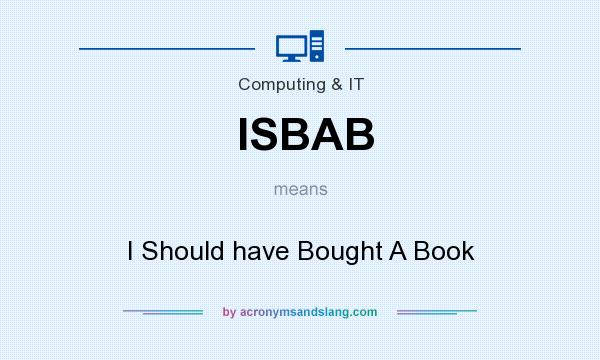 What does ISBAB mean? It stands for I Should have Bought A Book