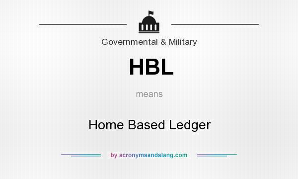 What does HBL mean? It stands for Home Based Ledger