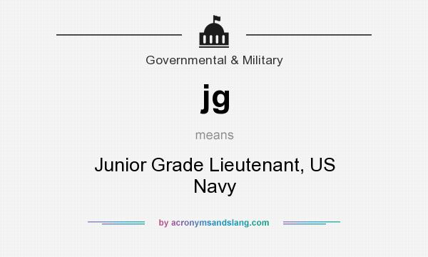 What does jg mean? It stands for Junior Grade Lieutenant, US Navy