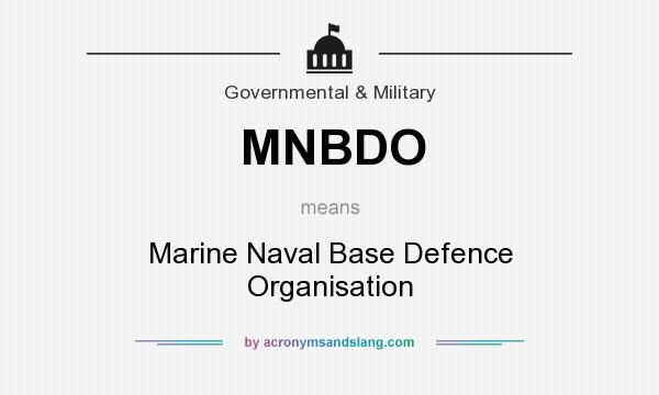 What does MNBDO mean? It stands for Marine Naval Base Defence Organisation