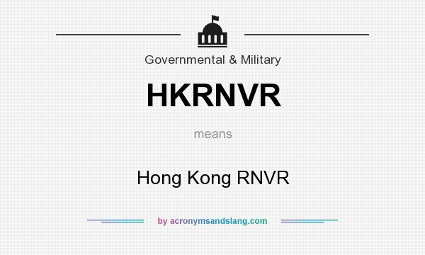 What does HKRNVR mean? It stands for Hong Kong RNVR