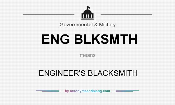 What does ENG BLKSMTH mean? It stands for ENGINEER`S BLACKSMITH