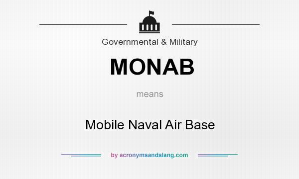 What does MONAB mean? It stands for Mobile Naval Air Base