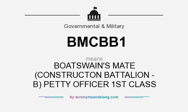 What does BMCBB1 mean? It stands for BOATSWAIN`S MATE (CONSTRUCTON BATTALION - B) PETTY OFFICER 1ST CLASS