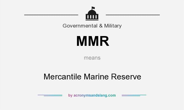 What does MMR mean? It stands for Mercantile Marine Reserve