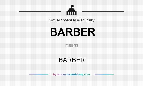 What does BARBER mean? It stands for BARBER