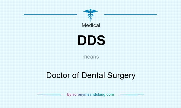 What does DDS mean? It stands for Doctor of Dental Surgery