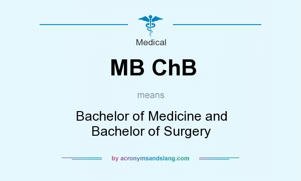 What does MB ChB mean? It stands for Bachelor of Medicine and Bachelor of Surgery