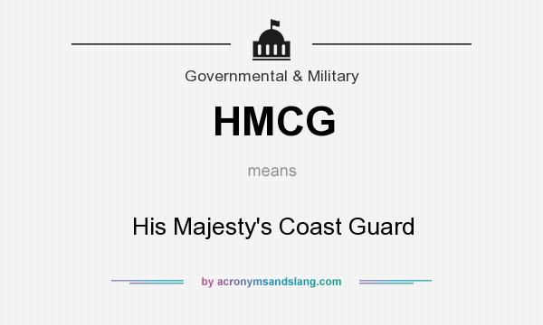What does HMCG mean? It stands for His Majesty`s Coast Guard
