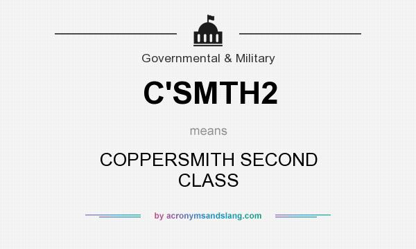 What does C`SMTH2 mean? It stands for COPPERSMITH SECOND CLASS