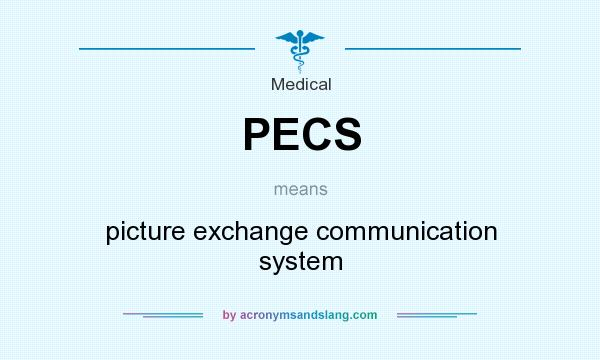What does PECS mean? It stands for picture exchange communication system
