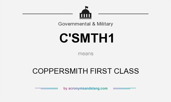 What does C`SMTH1 mean? It stands for COPPERSMITH FIRST CLASS