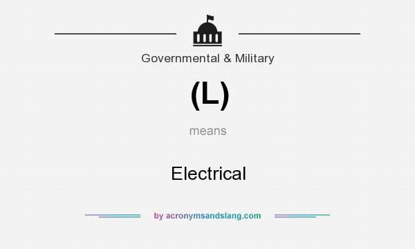What does (L) mean? It stands for Electrical