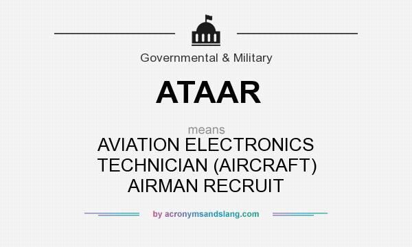 What does ATAAR mean? It stands for AVIATION ELECTRONICS TECHNICIAN (AIRCRAFT) AIRMAN RECRUIT
