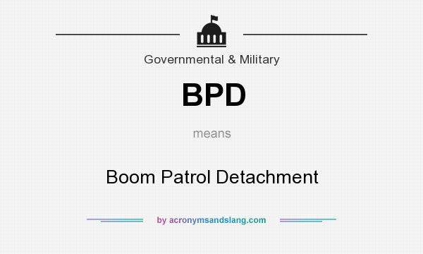 What does BPD mean? It stands for Boom Patrol Detachment