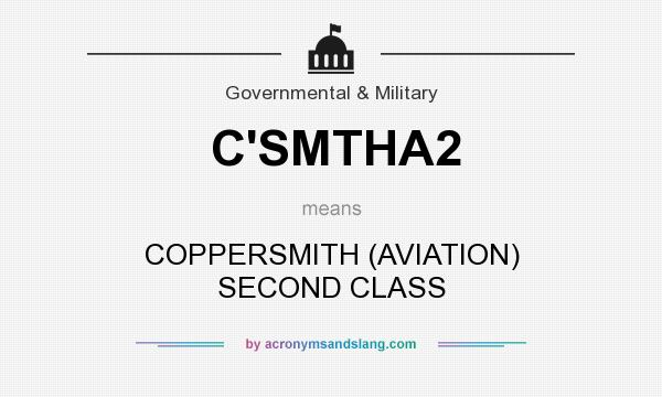 What does C`SMTHA2 mean? It stands for COPPERSMITH (AVIATION) SECOND CLASS