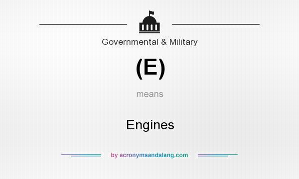 What does (E) mean? It stands for Engines