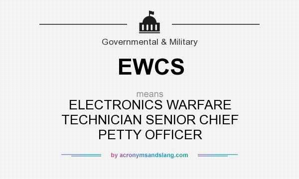 What does EWCS mean? It stands for ELECTRONICS WARFARE TECHNICIAN SENIOR CHIEF PETTY OFFICER