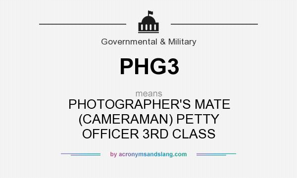 What does PHG3 mean? It stands for PHOTOGRAPHER`S MATE (CAMERAMAN) PETTY OFFICER 3RD CLASS