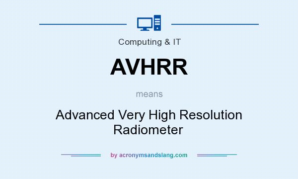 What does AVHRR mean? It stands for Advanced Very High Resolution Radiometer