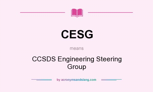 What does CESG mean? It stands for CCSDS Engineering Steering Group