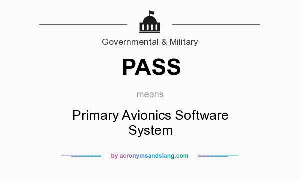 What does PASS mean? It stands for Primary Avionics Software System