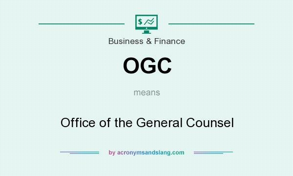 What does OGC mean? It stands for Office of the General Counsel