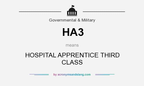 What does HA3 mean? It stands for HOSPITAL APPRENTICE THIRD CLASS