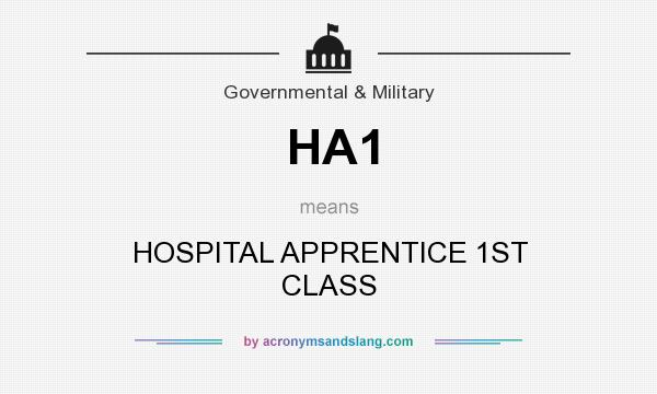 What does HA1 mean? It stands for HOSPITAL APPRENTICE 1ST CLASS