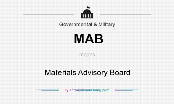 What does MAB mean? It stands for Materials Advisory Board