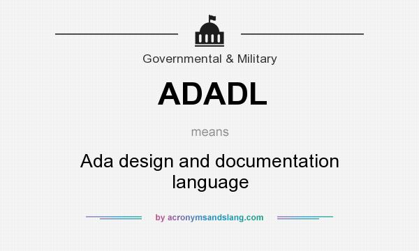 What does ADADL mean? It stands for Ada design and documentation language