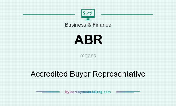 What does ABR mean? It stands for Accredited Buyer Representative